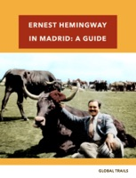 Ernest Hemingway in Madrid - A Guide