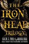 The Iron Head Trilogy