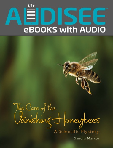 The Case of the Vanishing Honeybees (Enhanced Edition)