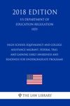 High School Equivalency And College Assistance Migrant Federal TRIO And Gaining Early Awareness And Readiness For Undergraduate Programs US Department Of Education Regulation ED 2018 Edition