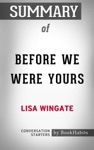 Summary Of Before We Were Yours By Lisa Wingate  Conversation Starters