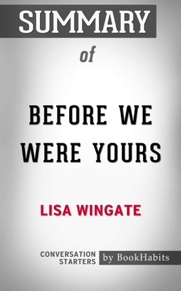 Summary of Before We Were Yours by Lisa Wingate Conversation Starters image