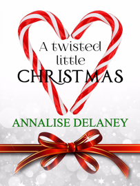 A Twisted Little Christmas - Annalise Delaney book summary