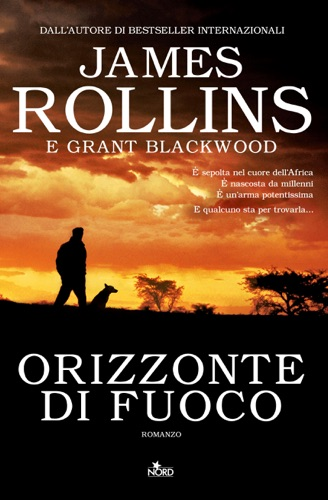 James Rollins & Grant Blackwood - Orizzonte di fuoco