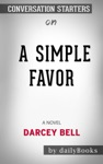 A Simple Favor A Novel By Darcey Bell Conversation Starters