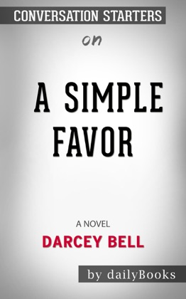 A Simple Favor: A Novel by Darcey Bell: Conversation Starters image