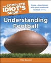 The Complete Idiots Guide To Understanding Football