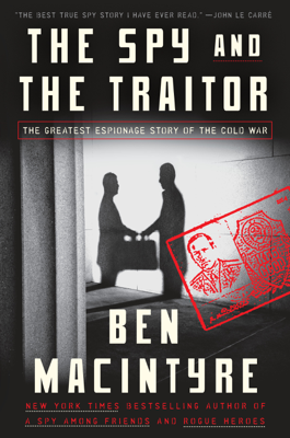 The Spy and the Traitor - Ben Macintyre book