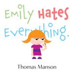 Emily Hates Everything.