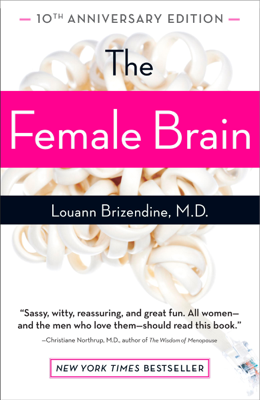 The Female Brain - Louann Brizendine, M.D. book
