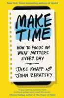 Jake Knapp & John Zeratsky - Make Time artwork