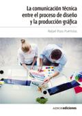 La comunicación técnica entre el proceso de diseño y la producción gráfica