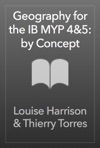 Geography For The IB MYP 45 By Concept