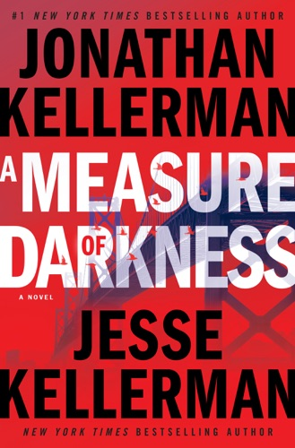 Jonathan Kellerman & Jesse Kellerman - A Measure of Darkness