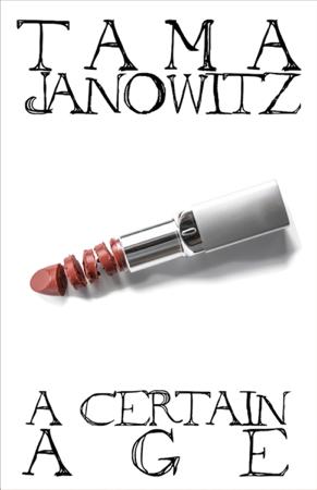 A Certain Age - Tama Janowitz