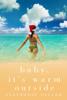 Stephanie Taylor - Baby, it's Warm Outside artwork