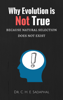 Dr. C. H. E. Sadaphal - Why Evolution is Not True: Because Natural Selection Does Not Exist illustration