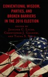 Conventional Wisdom Parties And Broken Barriers In The 2016 Election