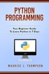 Python Programming Your Beginner Guide To Learn Python In 7 Days