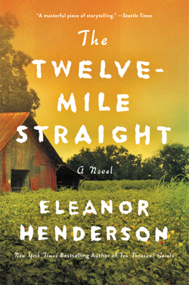 The Twelve-Mile Straight - Eleanor Henderson book