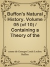 Buffons Natural History Volume 05 Of 10  Containing A Theory Of The Earth A General History Of Man Of The Brute Creation And Of Vegetables Minerals C C