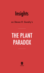 Insights on Steven R. Gundry's The Plant Paradox by Instaread
