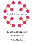 Dark Liberation: An Introduction