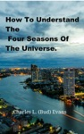 How To Understand The Four Seasons Of The Universe