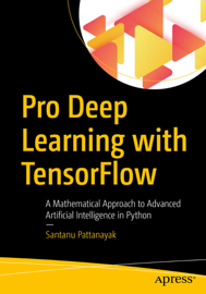 Pro Deep Learning with TensorFlow book