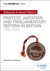 My Revision Notes Edexcel A Level History Protest Agitation And Parliamentary Reform In Britain 1780-1928