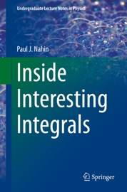 Inside Interesting Integrals