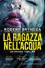 Robert Bryndza - La ragazza nell'acqua artwork