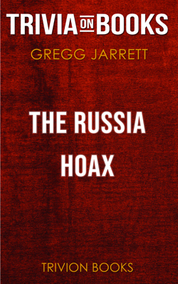 The Russia Hoax: The Illicit Scheme to Clear Hillary Clinton and Frame Donald Trump by Gregg Jarrett (Trivia-On-Books) - Trivia-On-Books book