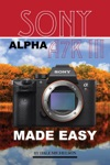 Sony Alpha A7r 3 Made Easy