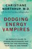 Christiane Northrup, M.D. - Dodging Energy Vampires kunstwerk