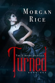 Turned (Book #1 in the Vampire Journals) - Morgan Rice Book