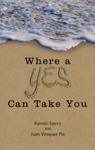 Where A Yes Can Take You