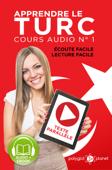 Apprendre le Turc - Écoute Facile - Lecture Facile - Texte Parallèle Cours Audio No. 1: Lire et Écouter des Livres en Turc