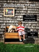 Eavesdropping on God: One Man's Conversations with the Lord Book 11: Gifts of Generosity