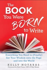 The Book You Were Born to Write da Kelly Notaras Copertina del libro