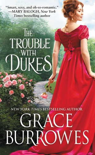 Grace Burrowes - The Trouble with Dukes