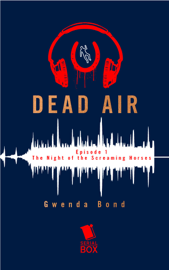 The Night of the Screaming Horses (Dead Air Season 1 Episode 1) book