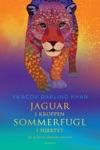 Jaguar I Kroppen  Sommerfugl I Hjertet