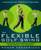 The Flexible Golf Swing Book Cover