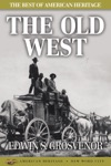 The Best Of American Heritage The Old West