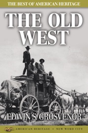 The Best of American Heritage: The Old West PDF Download