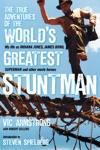 The True Adventures Of The Worlds Greatest Stuntman