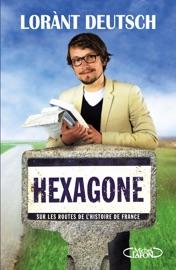 Hexagone Sur Les Routes De L Histoire De France