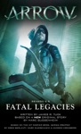 Arrow Fatal Legacies