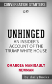 Unhinged: An Insider's Account of the Trump White House by Omarosa Manigault Newman: Conversation Starters